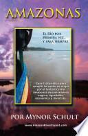 Amazonas el Río por Primera Vez...