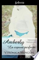 Amberly, la esposa perfecta (Trilogía Hermanas Davenport 1)