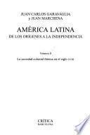América Latina de los orígenes a la Independencia: La sociedad colonial ibérica en el siglo XVIII