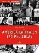América Latina en 130 películas
