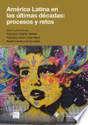 América Latina en las últimas décadas: procesos y retos