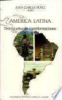 América Latina, treinta años de transformaciones, 1962-1992