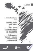 América Latina y el Caribe: Relaciones Internacionales en el siglo XXI