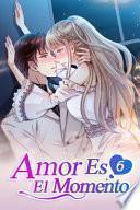 Amor Es El Momento 6