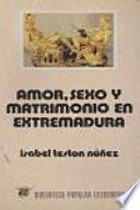 Amor, sexo y matrimonio en Extremadura