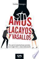 Amos, lacayos y vasallos