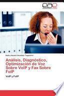 Análisis, Diagnóstico, Optimización de Voz Sobre Voip Y Fax Sobre Foip