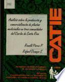 Analisis Sobre la Produccion Y Comercializacion de Plantas Medicinales en Tres Comunidades Del Caribe de Costa Rica