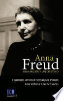 Anna Freud. Una mujer y un destino