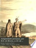 Antigüedades peruanas, por M.E. de Rivero, y J.D. de Tschudi