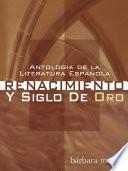 Antologia de la Literatura Espanola: Renacimiento y Siglo De Oro