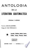 Antología de la literatura guatemalteca, prosa y verso
