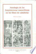 Antología de las arquitecturas maravillosas en los libros de caballerías