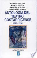 Antología del teatro costarricense, 1890-1950