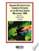 Anuario estadístico del comercio exterior de los Estados Unidos Mexicanos 1996 Importación en miles de pesos. Tomo III