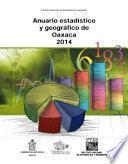 Anuario estadístico y geográfico de Oaxaca 2014
