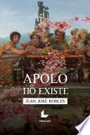 Apolo no existe