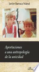 Aportaciones a una antropología de la unicidad.