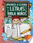 Aprender A Escribir Letras Para Niños