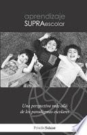 Aprendizaje Supraescolar: Una Perspectiva M