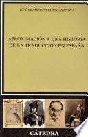 Aproximación a una historia de la traducción en España