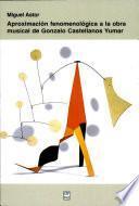 Aproximación fenomenológica a la obra musical de Gonzalo Castellanos Yumar