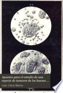 Apuntes para el estudio de una especie de tumores de los huesos que pueden llamarse mielomas