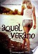 Aquel verano /Cecilia Dominguez Luis