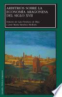 Arbitrios sobre la economía aragonesa del siglo XVII