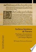 Archivos históricos de Navarra. Tipología y documentación de los archivos medievales y del Antiguo Régimen