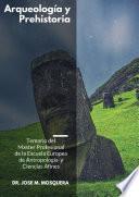 Arqueología y Prehistoria.