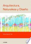 Arquitectura, Naturaleza Y Diseño