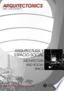 Arquitectura y espacio social. Architecture and social space