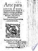 Arte para seruir a Dios ... Con el Espeio de illustres personas, y vna epistola de Sant Bernardo, etc