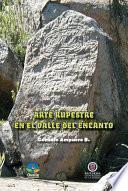 Arte rupestre en el Valle del Encanto / 2a Edición