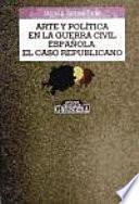 Arte y política en la Guerra Civil española