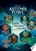 Artemis Fowl. Guía al mundo de las hadas