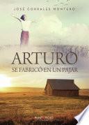 Arturo se fabricó en un pajar