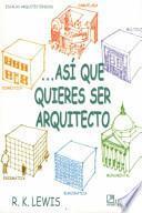 Así que quieres ser arquitecto