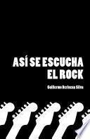 Así se escucha el rock