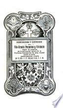 Asociación y ejercicio del Via Crucis Perpetuo y viviente según la práctica en la Parroquial Iglesia de la Purisima Concepción de esta Ciudad donde se halla canonicamente erigida