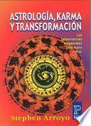 Astrologia, Karma y Transformacion: Las Dimensiones Interiores del Mapa Natal