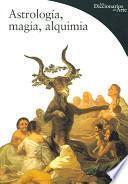 Astrologia, Magia Y Alquimia