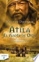 Atila. El azote de Dios