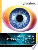 Atlas y Texto de Patología y Cirugía Corneal