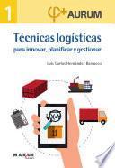 Aurum 1. Técnicas logísticas para innovar planificar y gestionar