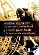 Autoctonía, poder local y espacio global frente a la noción de ciudadanía