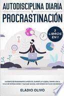 Autodisciplina Diaria Y Procrastinación 2 Libros En 1