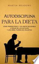 Autodisciplina para la dieta/ Self-discipline for diet