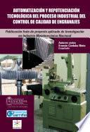 Automatización y repotenciación tecnológica del proceso industrial del control de calidad de engranajes